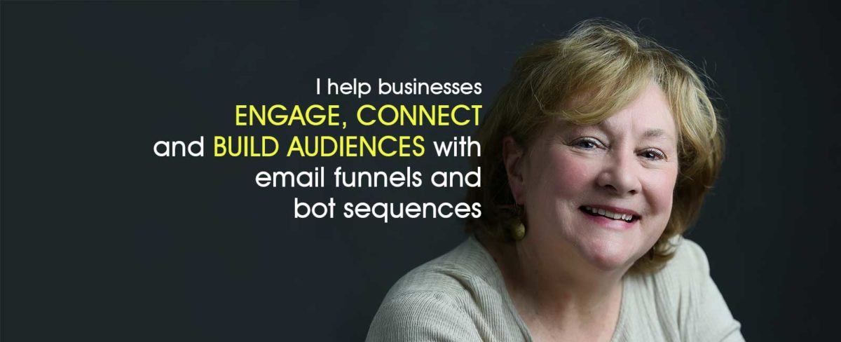 I help businesses engage, connect, and build audiences with email funnels and bot sequences