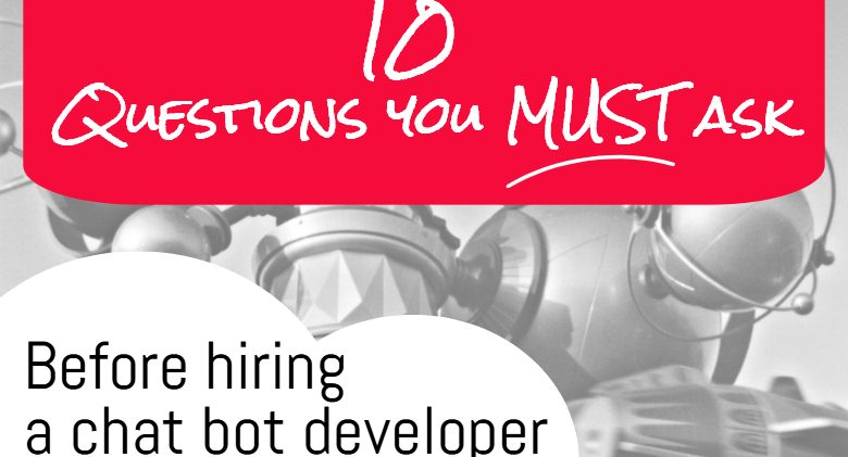10 questions to ask before hiring a bot developer