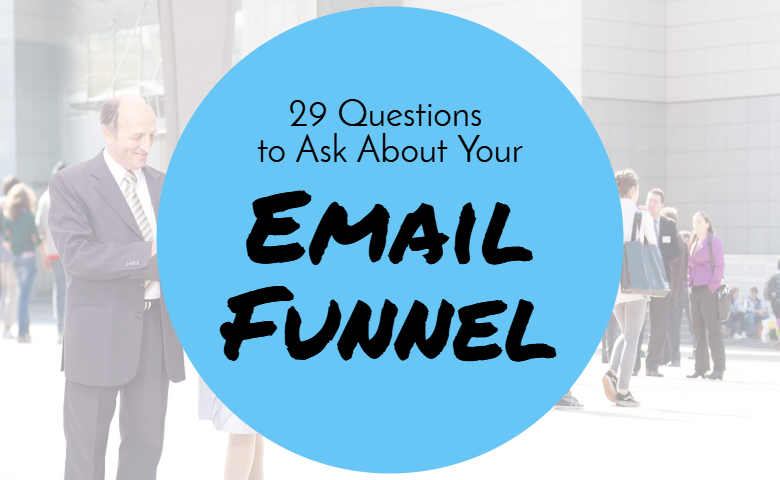 29 questions to ask about your email funnel