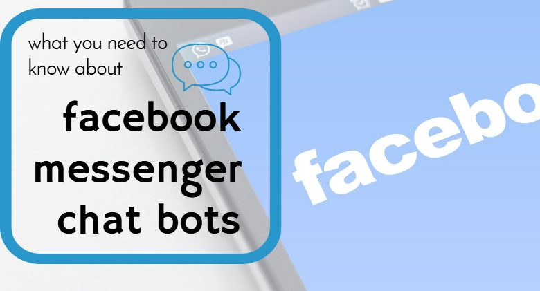 what you need to know about chat bots